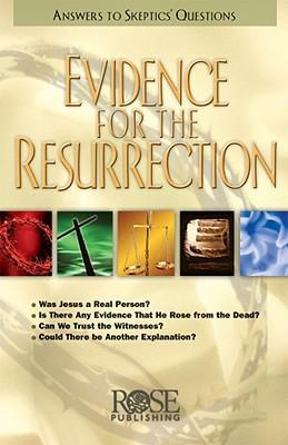 Evidence for the Resurrection Pamphlet : Answers to Skeptics' Questions