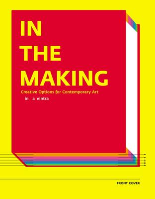 In the Making - Creative Options in Contemporary Art