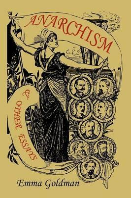 Anarchism and other essays emma goldman 9781891396540