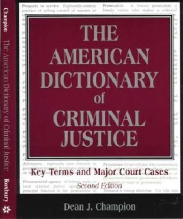 The American Dictionary of Criminal Justice
