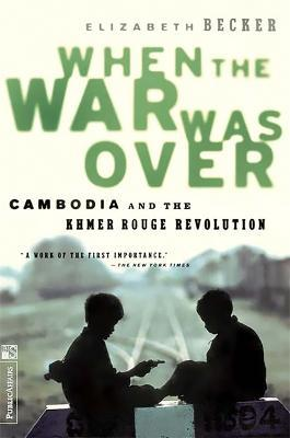 When The War Was Over : Cambodia And The Khmer Rouge Revolution, Revised Edition