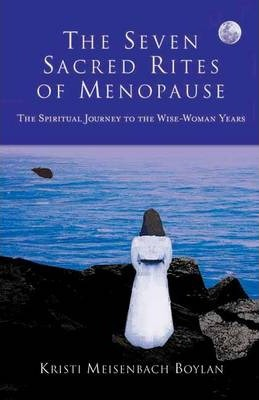 The Seven Sacred Rites Of Menopause