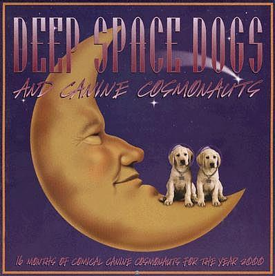 Deep Space Dogs and Canine Cosmonauts 2000 Calendar