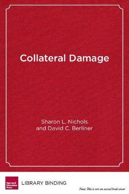 The Collateral Damage Of Testing >> Collateral Damage Sharon L Nichols 9781891792366