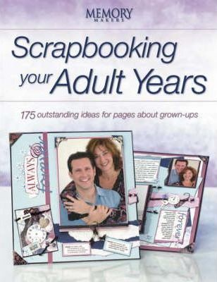 Scrapbooking Your Adult Years