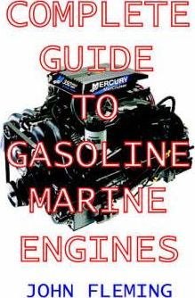 The Complete Guide to Gasoline Marine Engines