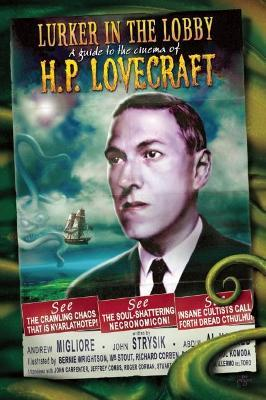 The Lurker in the Lobby: A Guide to the Cinema of H. P. Lovecraft
