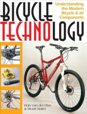 Bicycle Technology : Understanding the Modern Bicycle and it's Components