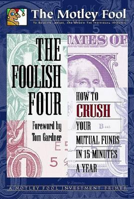 Foolish Four: How to Crush Your Mutual Funds in 15 Minutes A