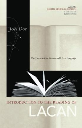 Introduction to the Reading of Lacan - Joel Dor, Susan Fairfield, Judith Feher Gurewich