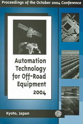 Automation Technology for Off-Road Equipment, 2004