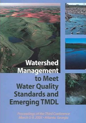 Watershed Management to Meet Water Quality Standards and Emerging Tmdl