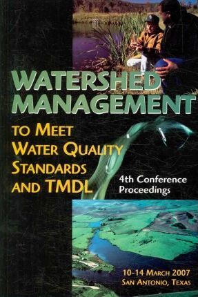 Watershed Management to Meet Water Quality Standards and TMDLS (Total Maximum Daily Load)
