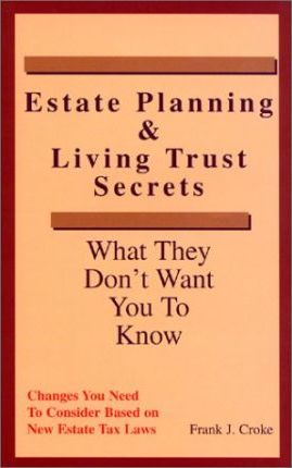 Estate Planning & Living Trust Secrets: What They Don't Want You to Know