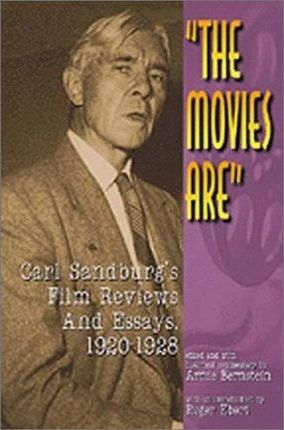 The Movies Are  Carl Snadburg's Film Reviews and Essays, 1920-1928