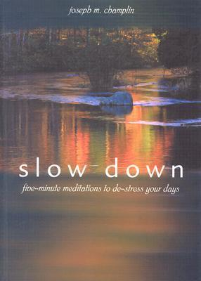Slow Down  Five-minute Meditations to De-stress Your Days