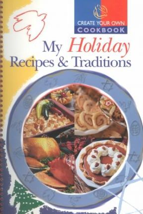 My Holiday Recipes and Traditions