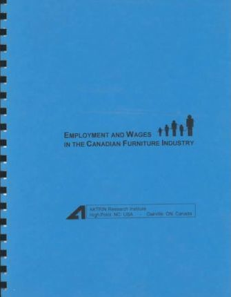 Employment and Wages in the Canadian Furniture Industry