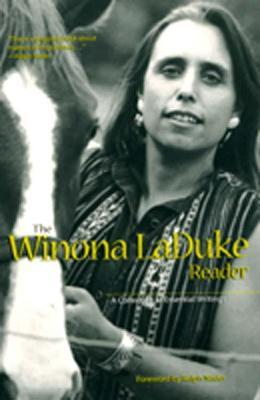The Winona Laduke Reader  A Collection of Essential Writings