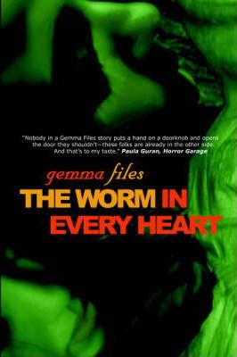 The Worm in Every Heart