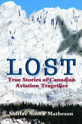 Lost: True Stories of Canadian Aviation Tragedies