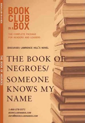 Bookclub-in-a-Box Discusses 'Someone Knows My Name / The Book of Negroes', the Novel by Lawrence Hill
