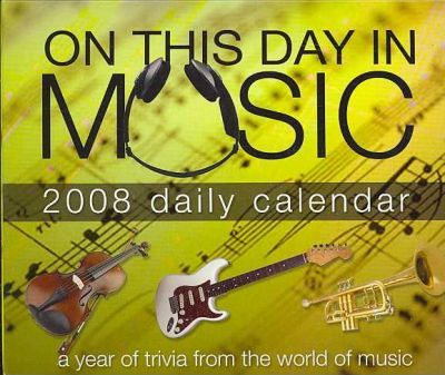 On This Day in Music 2008 Calendar