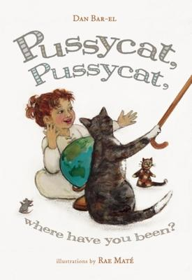 Pussycat, Pussycat, Where Have You Been?