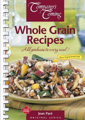 Whole Grain Recipes  Add Goodness to Every Meal!