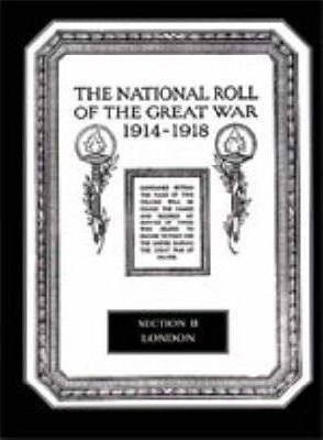 The National Roll of the Great War 1914-1918: London Section II