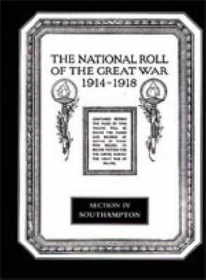 The National Roll of the Great War 1914-1918: Southampton Section IV
