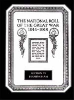 The National Roll of the Great War 1914-1918: Birmingham Section VI