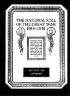 The National Roll of the Great War 1914-1918: London Section VII