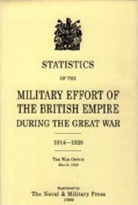 Statistics of the Military Effort of the British Empire During the Great War 1914-1920