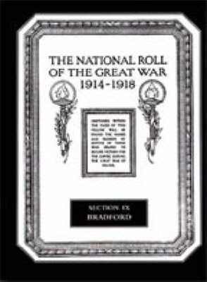 The National Roll of the Great War 1914-1918: Bradford Section IX