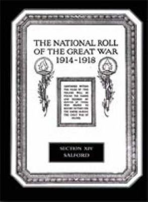 The National Roll of the Great War 1914-1918: Salford Section XIV