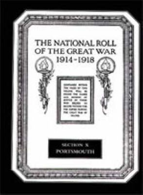 The National Roll of the Great War 1914-1918: Portsmouth Section X