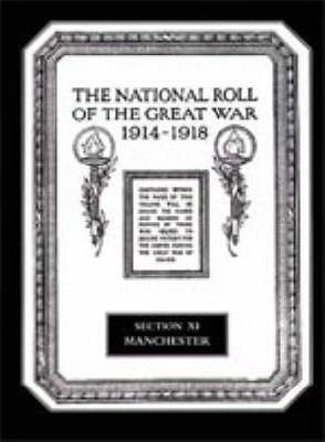 The National Roll of the Great War 1914-1918: Manchester Section XI