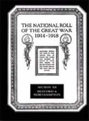 The National Roll of the Great War 1914-1918: Bedford and Northmapton Section XII
