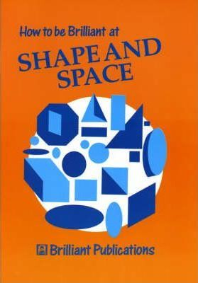 How to be Brilliant at Shape and Space