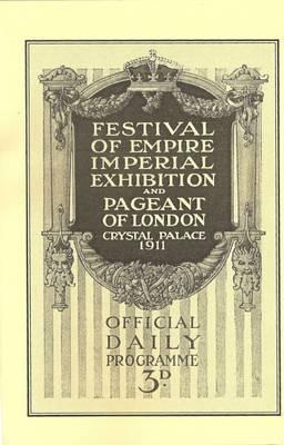 Festival of Empire Imperial Exhibition and Pageant of London Crystal Palace 1911