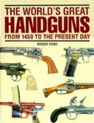 The World's Great Handguns