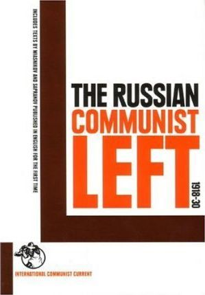 The Russian Communist Left 1918-30