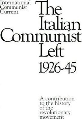 The Italian Communist Left 1926-45