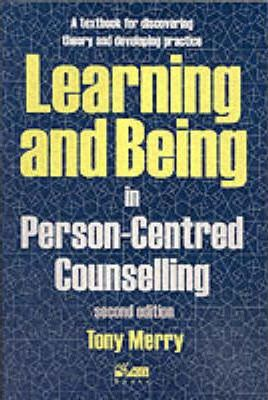 Learning and Being in Person-Centred Counselling - Tony Merry, Bob Lusty