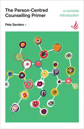The Person-Centred Counselling Primer - Pete Sanders