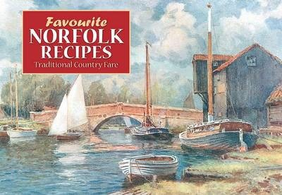 Favourite Norfolk Recipes : Traditional Country Fare