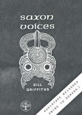 Saxon Voices  Songs, Spells and Stories in Old English