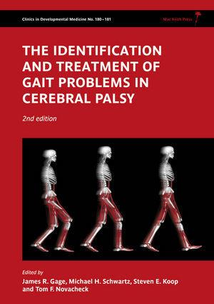 The Identification and Treatment of Gait Problems in Cerebral Palsy - James R. Gage, Michael H. Schwartz, Steven E. Koop, Tom F. Novacheck