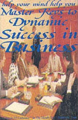 Master Keys to Dynamic Success in Business